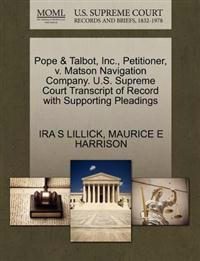 Pope & Talbot, Inc., Petitioner, V. Matson Navigation Company. U.S. Supreme Court Transcript of Record with Supporting Pleadings
