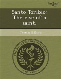 Santo Toribio: The Rise of a Saint