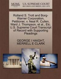 Rolland S. Trott and Borg-Warner Corporation, Petitioner, V. Neal R. Cullen, Ward J. Thompson, et al., Etc. U.S. Supreme Court Transcript of Record with Supporting Pleadings