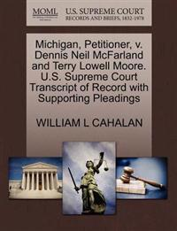Michigan, Petitioner, V. Dennis Neil McFarland and Terry Lowell Moore. U.S. Supreme Court Transcript of Record with Supporting Pleadings