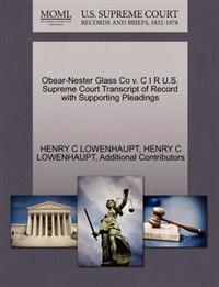 Obear-Nester Glass Co V. C I R U.S. Supreme Court Transcript of Record with Supporting Pleadings