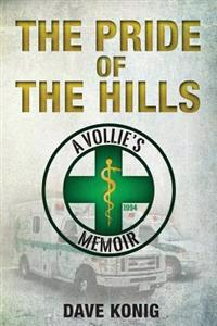 The Pride of the Hills: A Vollie's Memoir