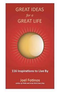 Great Ideas for a Great Life: 101 Inspirations to Live by