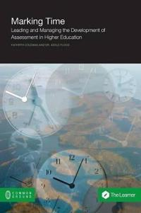 Marking Time: Leading and Managing the Development of Assessment in Higher Education