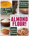 Almond Flour! Gluten Free & Paleo Diet Cookbook: 47 Irresistible Cooking & Baking Recipes for Wheat Free, Paleo and Celiac Diets