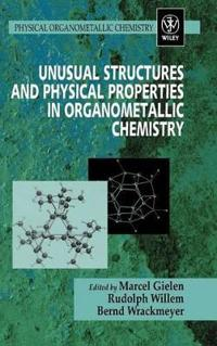 Unusual Structures and Physical Properties in Organometallic Chemistry