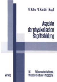 Aspekte Der Physikalischen Begriffsbildung