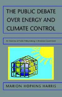 The Public Debate over Energy And Climate Control