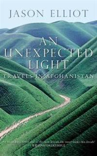 Unexpected light - travels in afghanistan