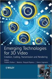 Emerging Technologies for 3D Video: Creation, Coding, Transmission and Rendering