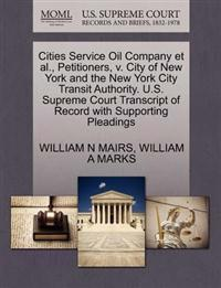 Cities Service Oil Company et al., Petitioners, V. City of New York and the New York City Transit Authority. U.S. Supreme Court Transcript of Record with Supporting Pleadings