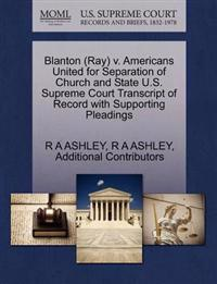 Blanton (Ray) V. Americans United for Separation of Church and State U.S. Supreme Court Transcript of Record with Supporting Pleadings