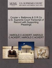 Crozier V. Baltimore & O R Co U.S. Supreme Court Transcript of Record with Supporting Pleadings