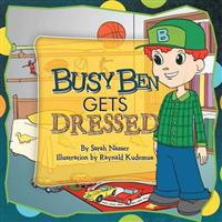Busy Ben Gets Dressed