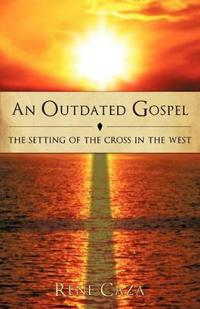 An Outdated Gospel