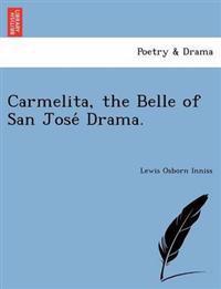 Carmelita, the Belle of San Jose Drama.