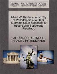 Albert W. Baxter et al. V. City of Philadelphia et al. U.S. Supreme Court Transcript of Record with Supporting Pleadings
