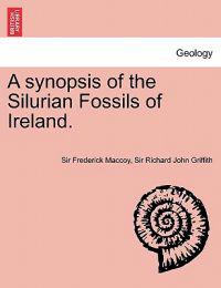A Synopsis of the Silurian Fossils of Ireland.
