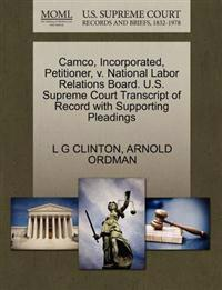 Camco, Incorporated, Petitioner, V. National Labor Relations Board. U.S. Supreme Court Transcript of Record with Supporting Pleadings