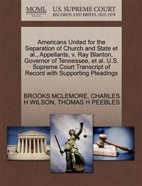 Americans United for the Separation of Church and State et al., Appellants, V. Ray Blanton, Governor of Tennessee, et al. U.S. Supreme Court Transcript of Record with Supporting Pleadings