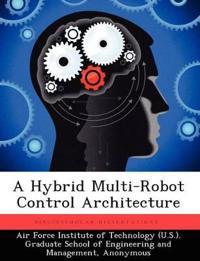 A Hybrid Multi-Robot Control Architecture