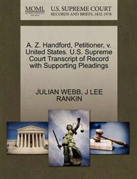 A. Z. Handford, Petitioner, V. United States. U.S. Supreme Court Transcript of Record with Supporting Pleadings