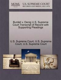 Burdell V. Denig U.S. Supreme Court Transcript of Record with Supporting Pleadings