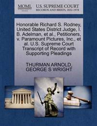 Honorable Richard S. Rodney, United States District Judge, I. B. Adelman, et al., Petitioners, V. Paramount Pictures, Inc., et al. U.S. Supreme Court Transcript of Record with Supporting Pleadings