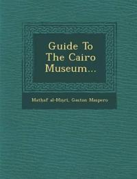 Guide to the Cairo Museum...