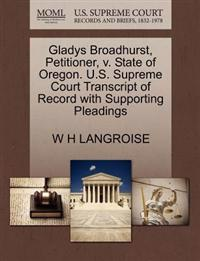 Gladys Broadhurst, Petitioner, V. State of Oregon. U.S. Supreme Court Transcript of Record with Supporting Pleadings
