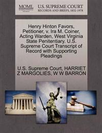 Henry Hinton Favors, Petitioner, V. IRA M. Coiner, Acting Warden, West Virginia State Penitentiary. U.S. Supreme Court Transcript of Record with Supporting Pleadings