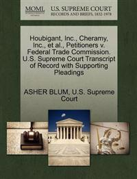Houbigant, Inc., Cheramy, Inc., et al., Petitioners V. Federal Trade Commission. U.S. Supreme Court Transcript of Record with Supporting Pleadings