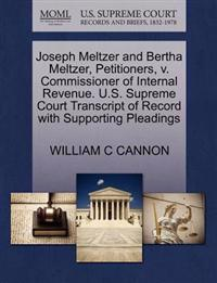 Joseph Meltzer and Bertha Meltzer, Petitioners, V. Commissioner of Internal Revenue. U.S. Supreme Court Transcript of Record with Supporting Pleadings