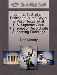 John E. Tuck Et Al., Petitioners, V. the City of El Paso, Texas, Et Al. U.S. Supreme Court Transcript of Record with Supporting Pleadings