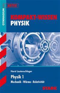 Kompakt-Wissen Gymnasium - Physik 1