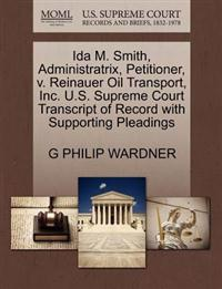 Ida M. Smith, Administratrix, Petitioner, V. Reinauer Oil Transport, Inc. U.S. Supreme Court Transcript of Record with Supporting Pleadings