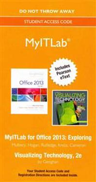 Myitlab with Pearson Etext -- Access Card -- For Exploring with Visualizing Technology