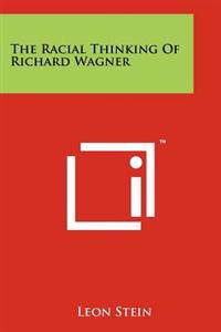 The Racial Thinking of Richard Wagner