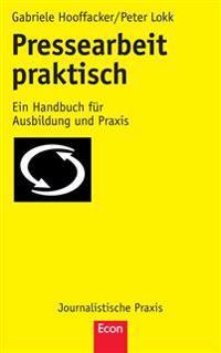 Pressearbeit Praktisch: Ein Handbuch Für Ausbildung Und Praxis