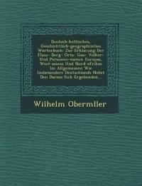 Deutsch-keltisches, Geschichtlich-geographisches Worterbuch: Zur Erklarung Der Fluss- Berg- Orts- Gau- Volker- Und Personen-namen Europas, West-asiens
