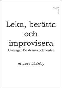 Leka, berätta och improvisera: övningar för drama och teater