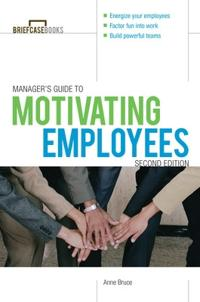 Manager's Guide to Motivating Employees