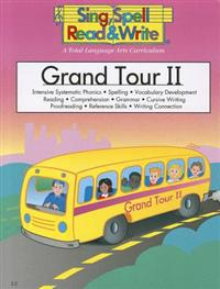 Grand Tour II: Intensive Systematic Phonics, Spelling, Vocabulary Development, Reading, Comprehension, Grammar, Cursive Writing, Proo