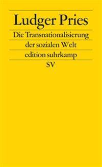 Die Transnationalisierung der sozialen Welt