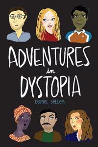 Adventures in Dystopia