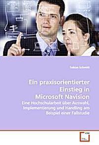 Ein praxisorientierter Einstieg in Microsoft Navision