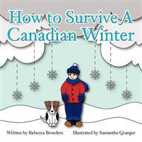 How to Survive a Canadian Winter