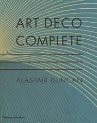 Art deco complete - the definitive guide to the decorative arts of the 1920