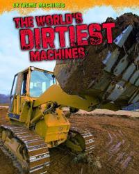 World's Dirtiest Machines