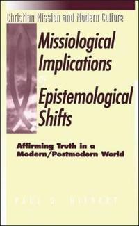 Missiological Implications of Epistemological Shifts